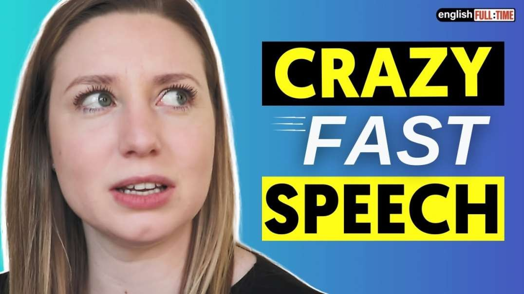 19 Examples Of Crazy Fast Speech In American English
