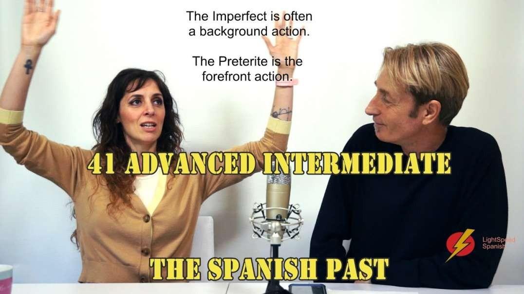 41 Advanced Intermediate Past Tense Tips for Spanish LightSpeed Spanish