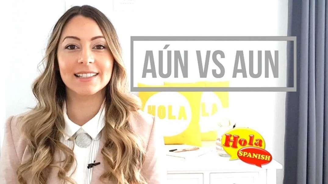 Aún vs Aun | HOLA SPANISH