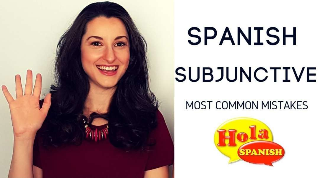 Spanish Subjunctive: Most Common Mistake | HOLA SPANISH
