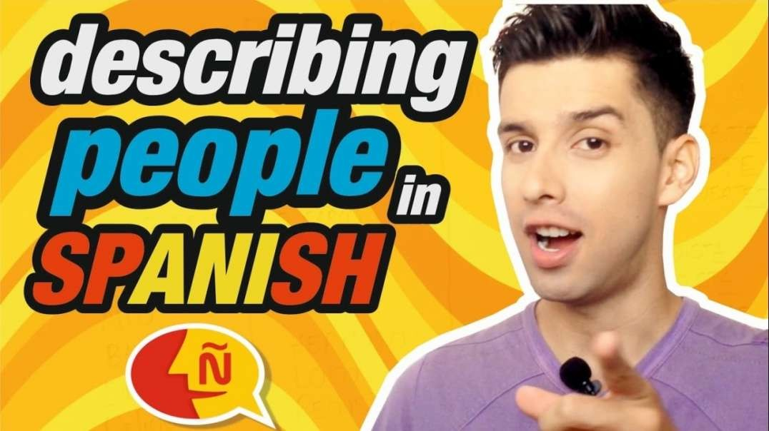 Spanish for Beginners - How to describe people and things