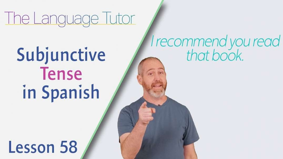 Subjunctive Tense in Spanish | The Language Tutor *Lesson 58*