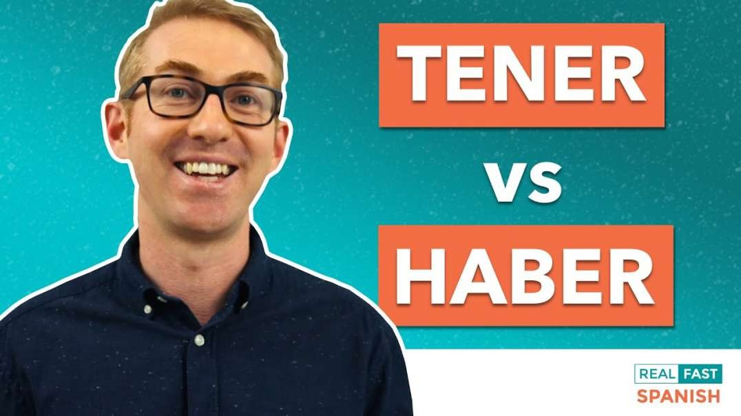 """TENER vs HABER - 3 Ways to Use """"To Have"""" Verbs in Spanish"""