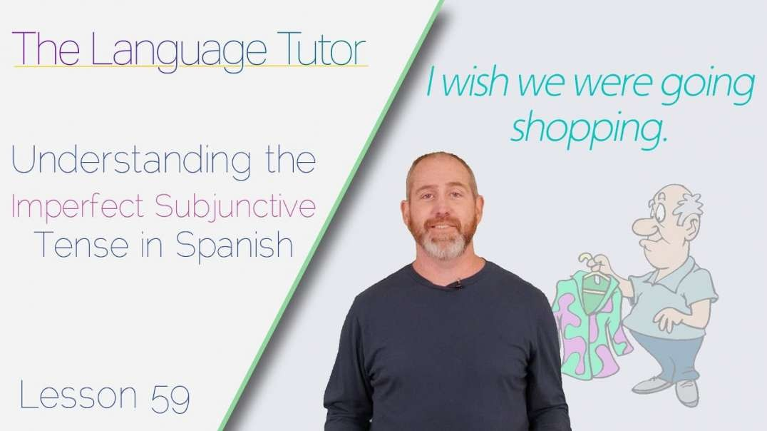 Understanding the Imperfect Subjunctive in Spanish | The Language Tutor *Lesson 59*