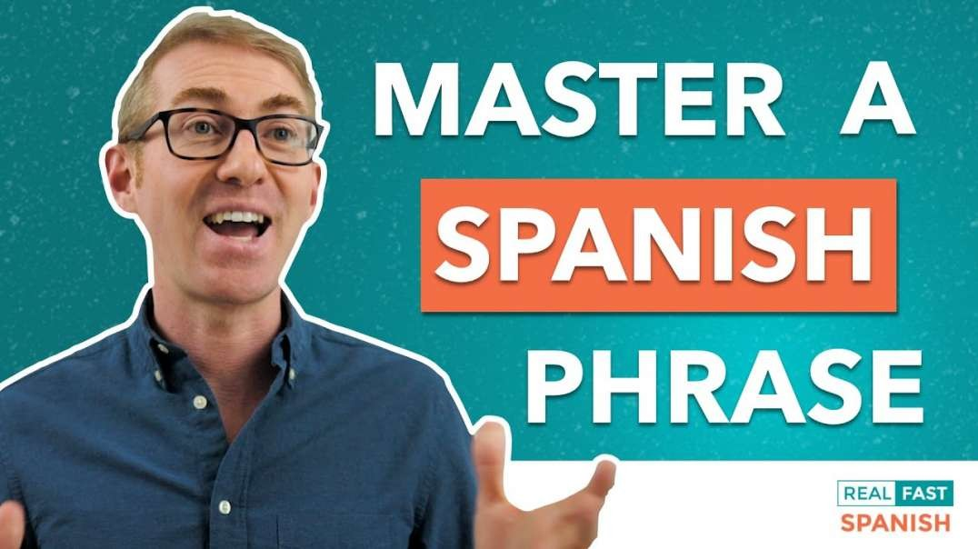 How to Master a Phrase in Spanish