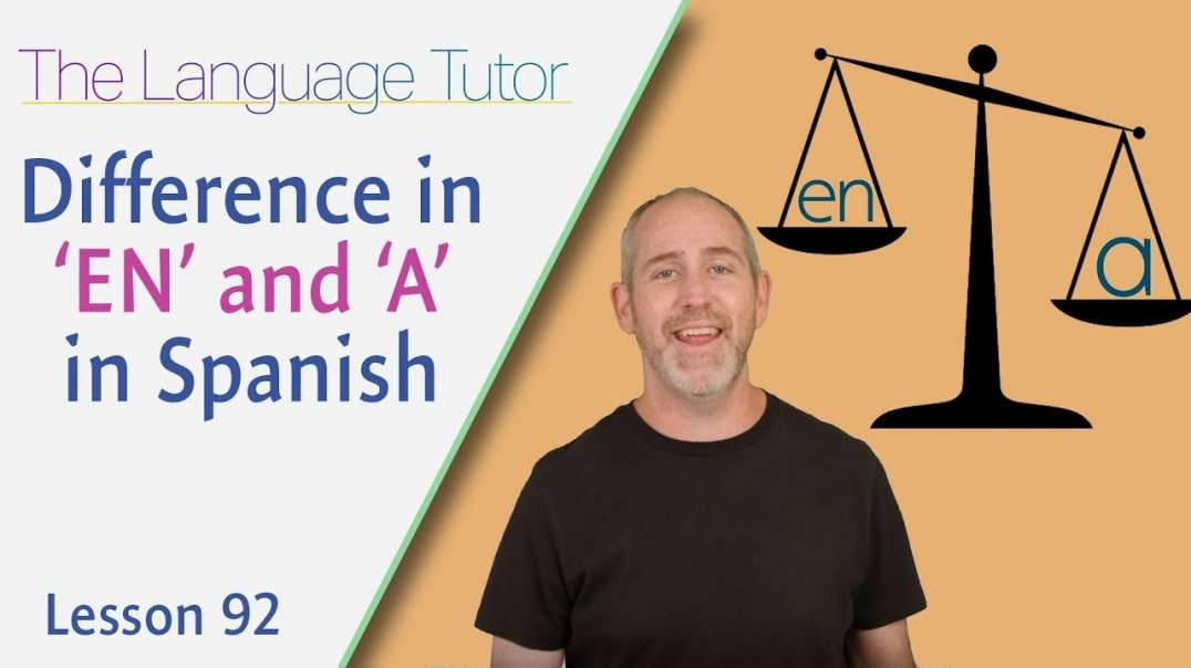 En or A in Spanish | The Language Tutor *Lesson 92*