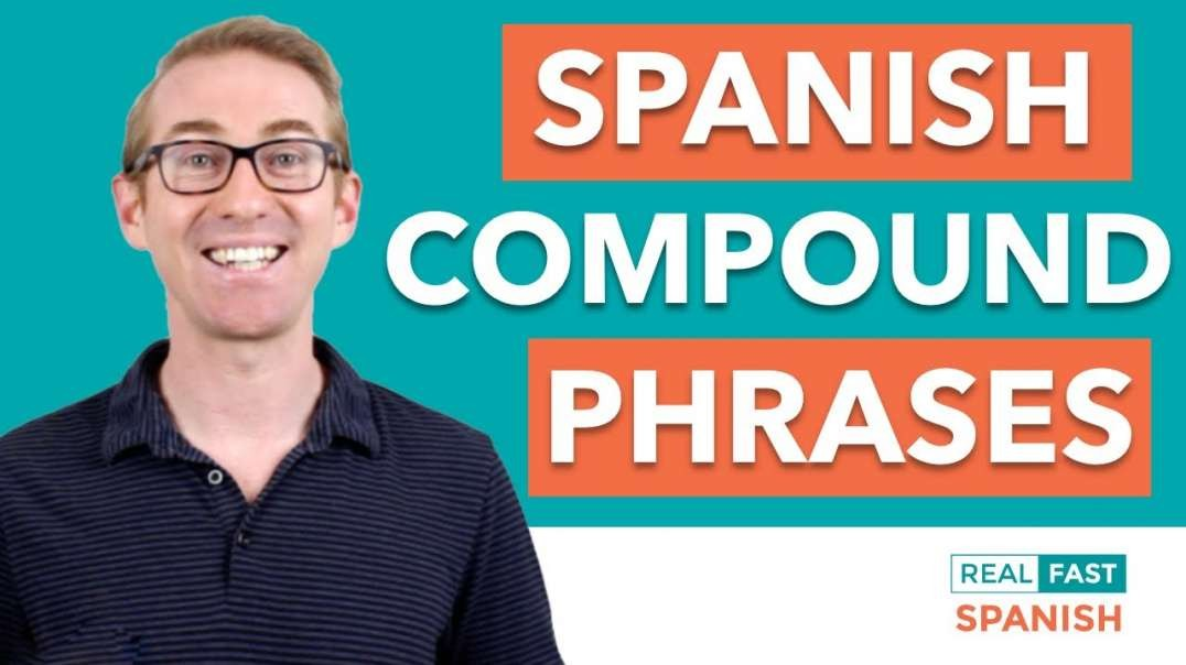 Compound Phrases - Hacking Conversational Spanish