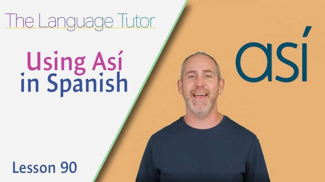 Using Así in Spanish | The Language Tutor *Lesson 90*