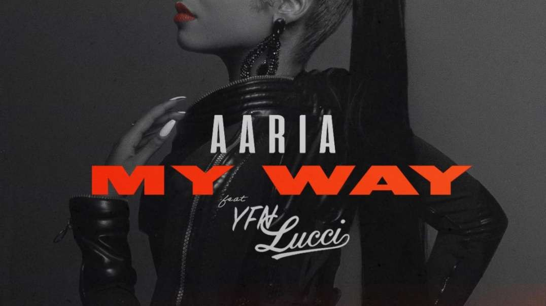Aaria- My Way  Official Video  ft  Yfn Lucci
