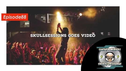 Shockwaves Skullsessions  88 - Skullsessions Goes Video